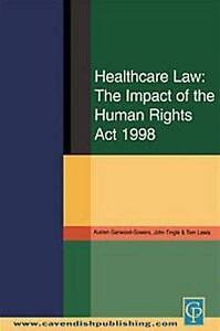 Healthcare Law: The Impact of the Human Rights Act 1998