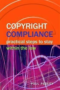 Copyright Compliance: Practical Steps to Stay within the Law (Facet Publications