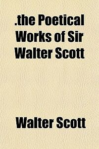 .the Poetical Works of Sir Walter Scott