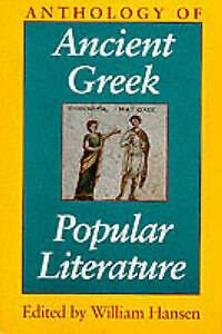 Anthology of Ancient Greek Popular Literature, William Hansen