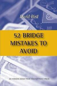 52 Bridge Mistakes to Avoid by Bird, David -Paperback
