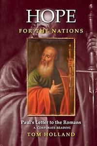 Hope for the Nations: Paul's Letter to the Romans by Holland, Tom -Paperback