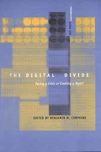 The Digital Divide – Facing a Crisis or Creating a Myth?, Benjamin M Compa