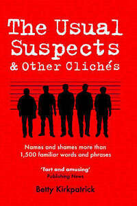 Usual Suspects & Other Cliches (Large Print): Names and Shames More Than 1,500 F