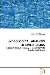 HYDROLOGICAL ANALYSIS OF RIVER BASINS: A Case of Nasia, a Tributary of the Whit