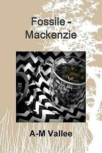 NEW Fossile - Mackenzie (French Edition) by A-M Vallee