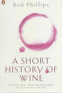 A Short History of Wine ~ Rod Phillips
