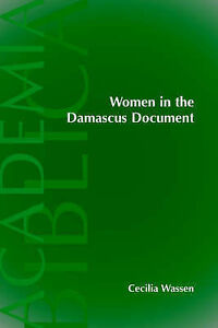 Women in the Damascus Document (Academia Biblica (Society of Biblical Literature