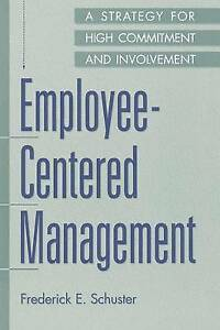 Employee-Centered Management: A Strategy for High Commitment and Involvement,Sch