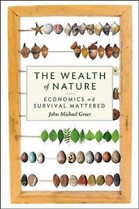 Wealth-of-Nature-Economics-as-If-Survival-Mattered-by-John-Michael-Greer