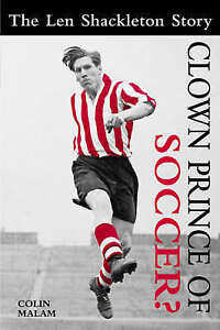 Clown Prince of Soccer?: The Len Shackleton Story