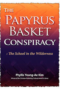 The Papyrus Basket by Kim, Phyllis Young-Ae 9781600343391 -Paperback