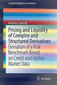 Pricing and Liquidity of Complex and Structured Derivatives: Deviation of a...
