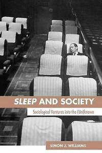 USED-LN-Sleep-and-Society-Sociological-Ventures-into-the-Un-known-by-Simon-J