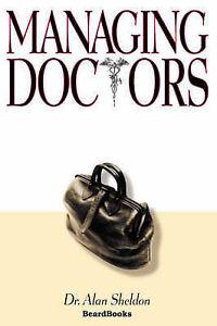 NEW Managing Doctors by Alan Sheldon