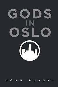 Gods in Oslo by Plaski, John -Paperback