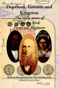 Deptford, Toronto and Kingston: The Early Years of Charles Aird, Victorian Engi