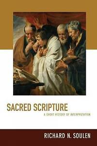 Sacred Scripture: A Short History of Interpretation, Soulen, Richard N., Very Go