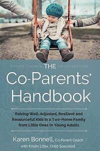 The Co-Parents' Handbook: Raising Well-Adjusted, Resilient, and Resourceful Kids