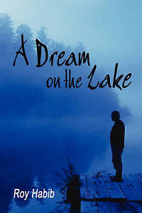 NEW A Dream on the Lake by Roy Habib