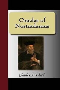 NEW Oracles of Nostradamus by Charles A. Ward
