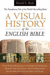 """""""A Visual History of the English Bible: The Tumultuous Tale..."""" Donald Brake HC"""