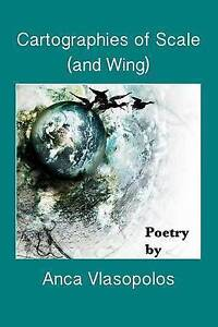 Cartographies of Scale (and Wing) by Vlasopolos, Anca -Paperback
