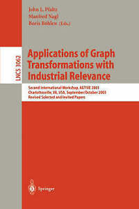 Applications of Graph Transformations with Industrial Relevance: Second Internat