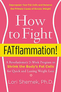 How to Fight FATflammation!: A Revolutionary 3-Week Program to Shrink the Body's