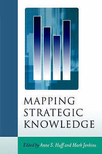Mapping Strategic Knowledge, Anne Huff, Mark Jenkins, Very Good Book