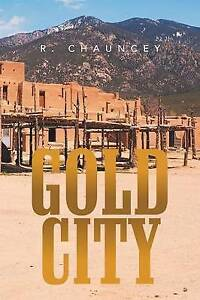 Gold City Chauncey, R. -Paperback