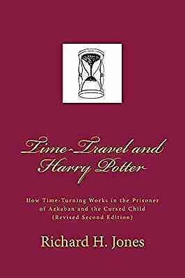 Time-Travel and Harry Potter: How Time Turning Works in the Prisoner of Azkaban