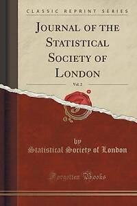 NEW Journal of the Statistical Society of London, Vol. 2 (Classic Reprint)