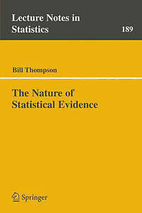 The Nature of Statistical Evidence (Lecture Notes in Statistics) by Thompson, B