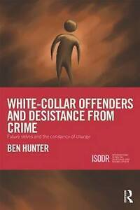 White-Collar Offenders and Desistance from Crime: Future selves and the constan