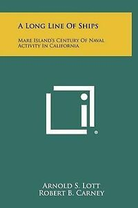 A Long Line of Ships: Mare Island's Century of Naval Activity in  9781258427832