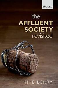 The Affluent Society Revisited by Mike Berry (Paperback, 2015)