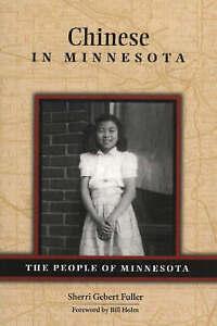 Chinese in Minnesota by Bill Holm, Sherri Gebert Fuller (Paperback, 2004)