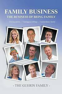 Family Business: The Business of Being Family by The Guerin Family -Paperback
