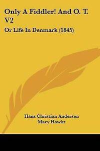 Only-a-Fiddler-and-O-T-V2-Or-Life-in-Denmark-1845-9781120963956-Paperback