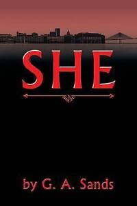 She by Sands, G. a. -Paperback