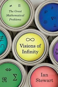 Visions-of-Infinity-The-Great-Mathematical-Problems-by-Ian-Stewart-2013
