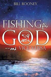 Fishing for God--And Vice Versa by Rooney, Bill -Paperback