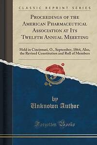 Proceedings of the American Pharmaceutical Association at Its Twelfth Annual Mee