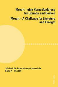 Mozart - Eine Herausforderung Fuer Literatur und Denken Mozart - A Challenge for
