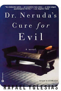 NEW Dr. Neruda's Cure for Evil by Rafael Yglesias