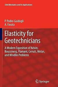 Elasticity for Geotechnicians: A Modern Exposition of Kelvin, Boussinesq,...