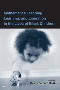 Mathematics Teaching, Learning, and Liberation in the Lives of Black Children, D