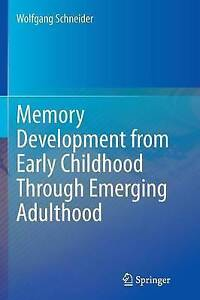 Memory Development from Early Childhood Through Emerging Adulthood by...