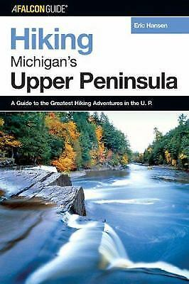 Hiking Michigans Upper Peninsula   A Guide To The Greatest Hiking